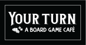 Your Turn - A Board Game Cafe