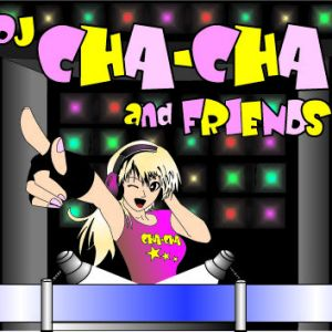 DJ Cha Cha & Friends