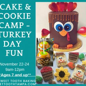 Sweet Tooth Tampa Thanksgiving Cookie & Cake Camp - Turkey Day Fun