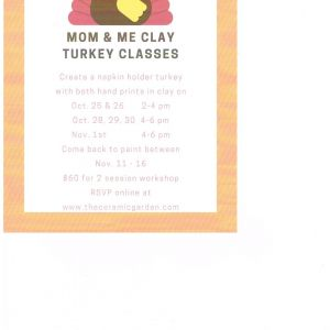 10/25-11/01 Mom & Me Turkey Clay Classes at Ceramic Garden