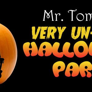 10/20 Mr. Tommy's Very Un-Scary Halloween Party