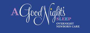 Good Night's Sleep, A - Overnight Newborn Care