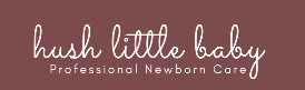 Hush Little Baby Newborn Care